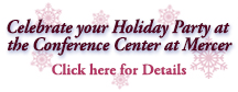 Celebrate your Holiday Party at the Conference Center at Mercer